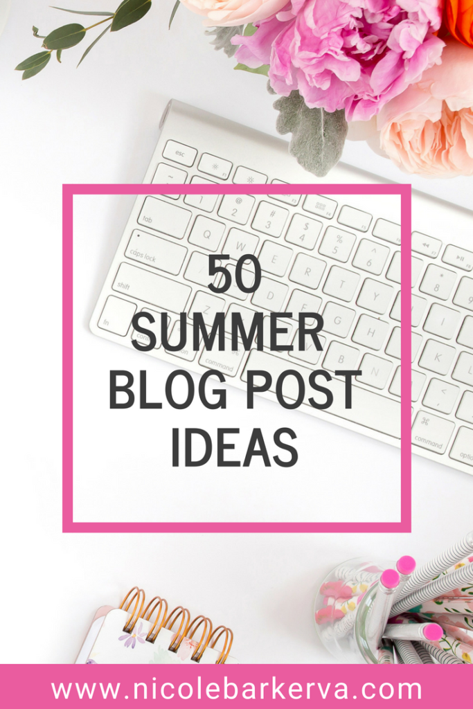 Summer Blog Post Ideas to keep you blogging all summer long.