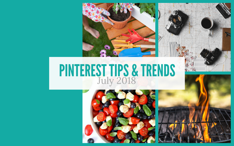 Pinterest Tips and Trends July 2018