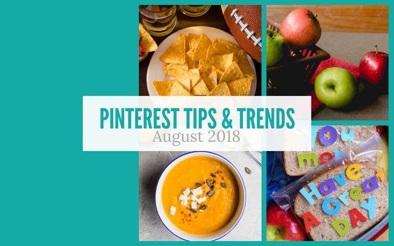 Pinterest Tips and Trends August 2018