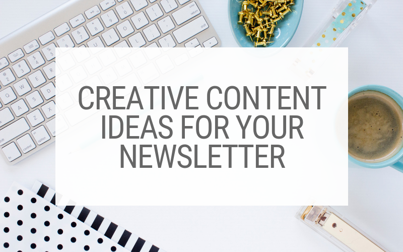 Creative Content for your Newsletter