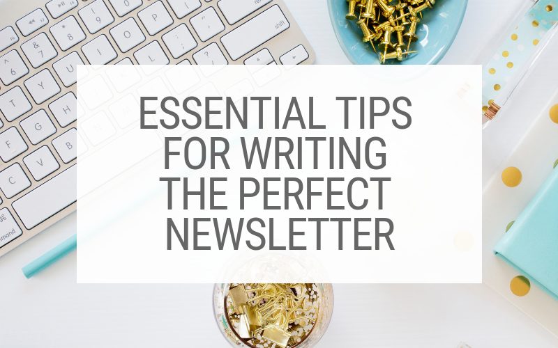 Essential tips for writing the perfect newsletter