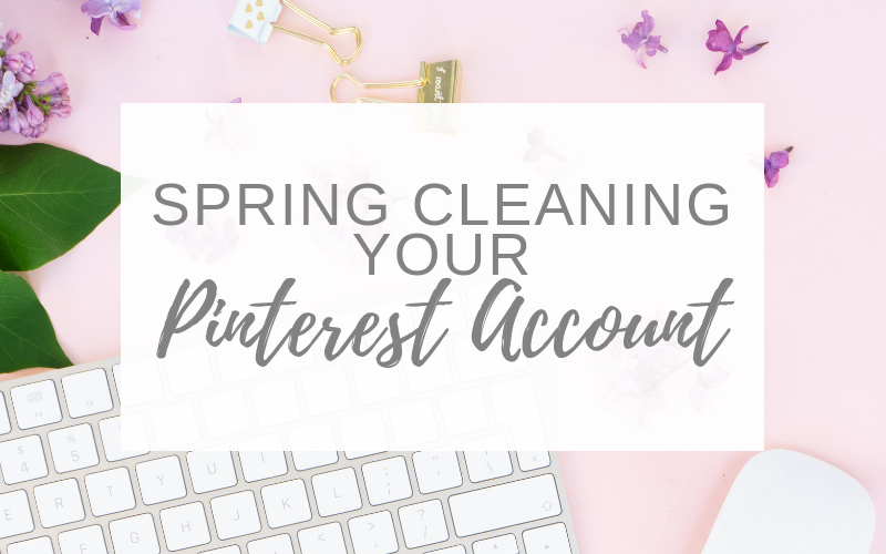 Spring Cleaning Your Pinterest Account in 5 Easy Steps